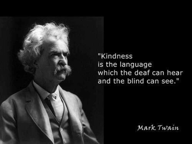 mark-twain-kindness-is-the-language-which-the-deaf-can-hear-and-the-blind-can-see