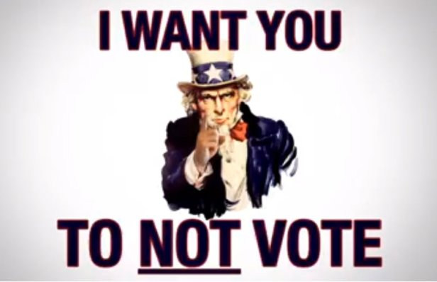 I want you not to vote